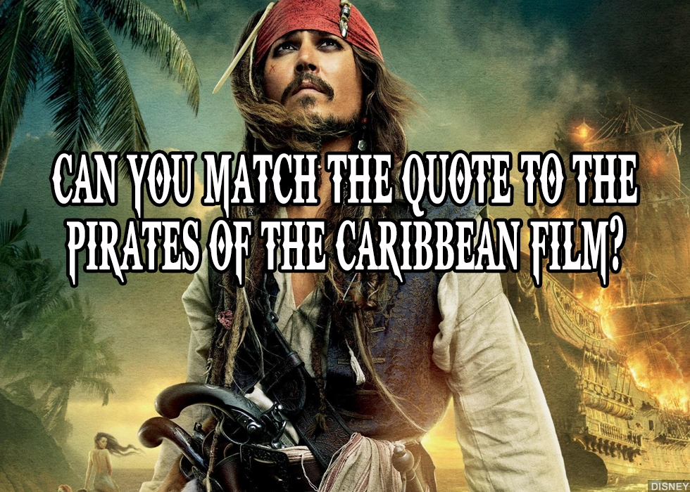 Can You Match The Quote To The Pirates Of The Caribbean Film?