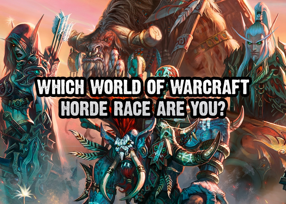 Which World of Warcraft Horde Race Are You?