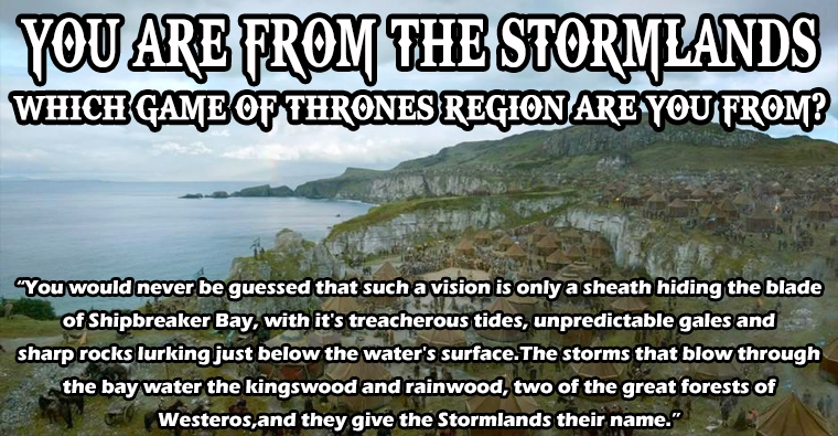 I am from The Stormlands! Which Game Of Thrones Region Are